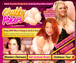 Chubby Pokers! Watch Beautiful Chubby Babes Fucked by Horny Pokers Inside!